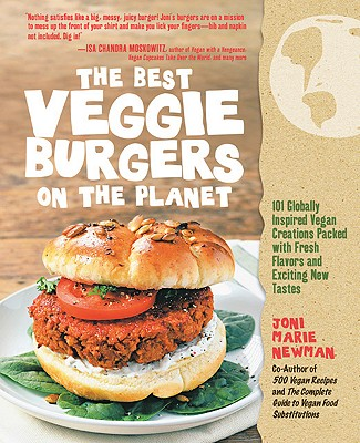 The Best Veggie Burgers on the Planet By Newman, Joni Marie