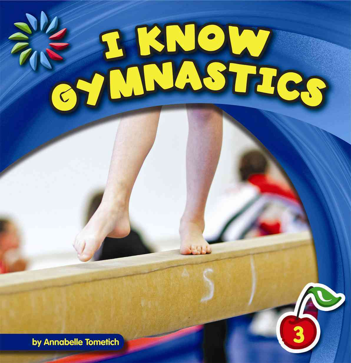 I Know Gymnastics By Tometich, Annabelle